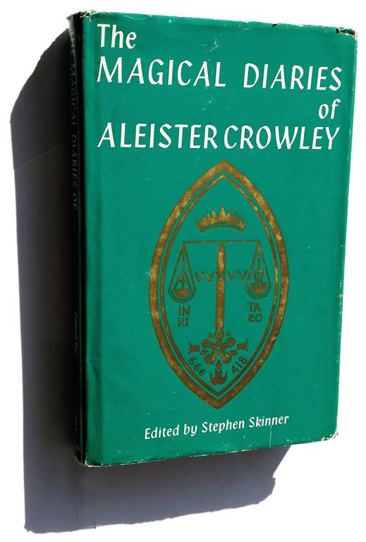 Edited by Stephen Skinner The Magical Diaries of Aleister Crowley New York 1979