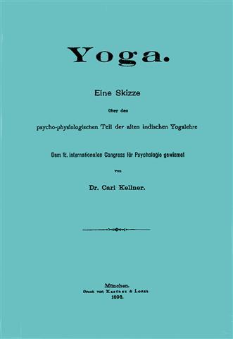 Carl Kellner - Eine Skizze über den psycho-physiologischen Teil der alten indischen Yogalehre