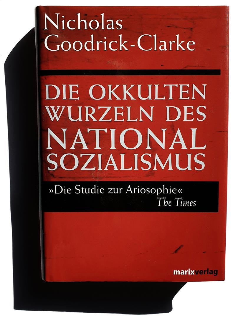 Nicholas Goodrick–Clarke, Die okkulten Wurzeln des Nationalsozialismus, Graz 1997
