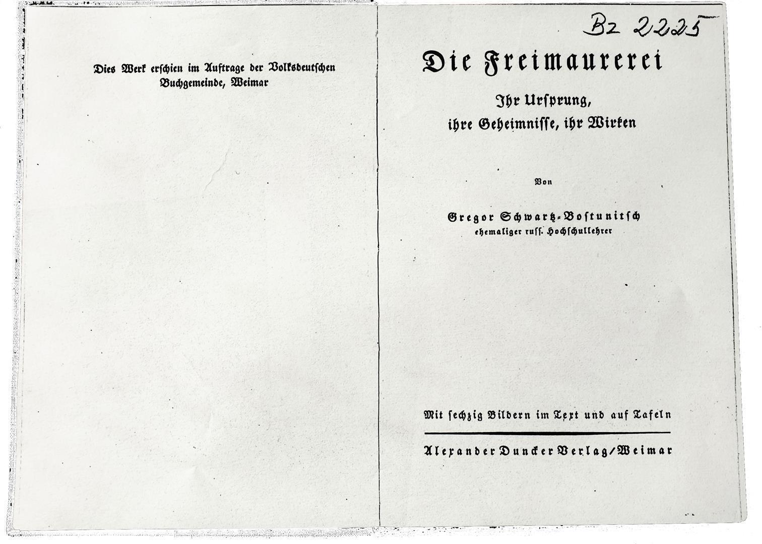 Gregor Schwartz-Bostunitsch,  Die Freimaurerei - Ihr Usprung, ihre Geheimnisse, ihre Wirkung.