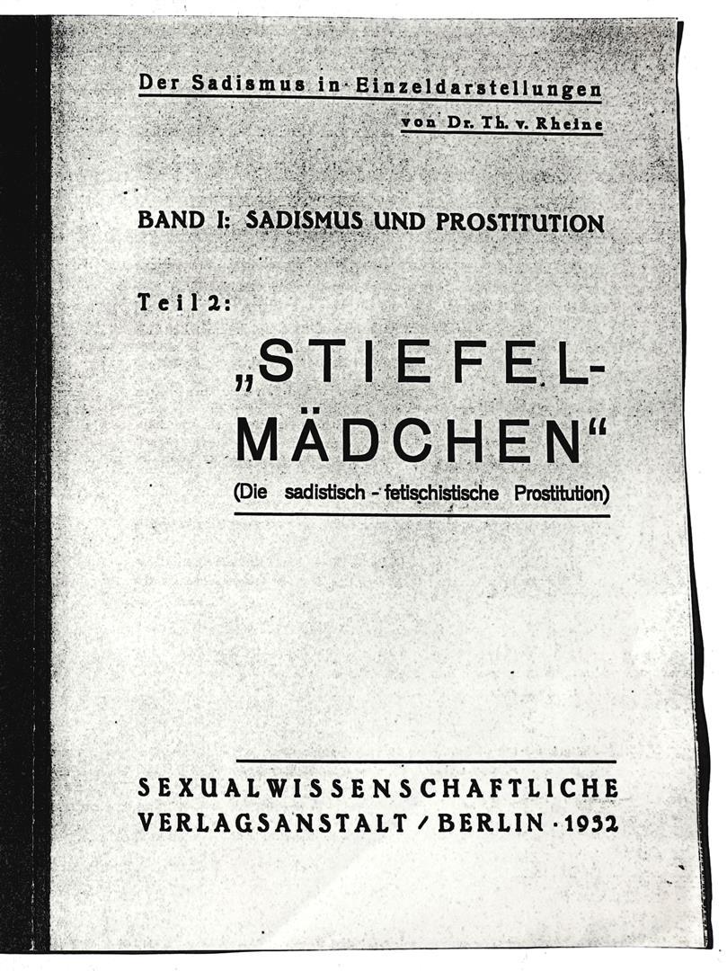 Stiefel-Mädchen, Die sadistisch-fetischistische Prostitution, Der Sadismus in Einzeldarstellungen, Band 1, Sadismus und Prostitution. Dr. Th. v. Rheine.