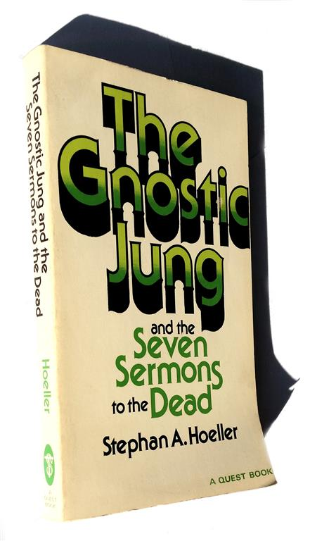 Stephan A. Hoeller - The Gnostic Jung and the Seven Sermons to the Dead
