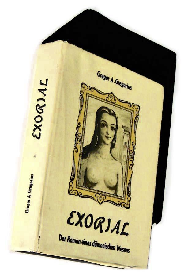 Eugen Grosche Fraternitas Saturni EXORIAL Gregor A Gregrorius Roman eines daemonischen Wesens