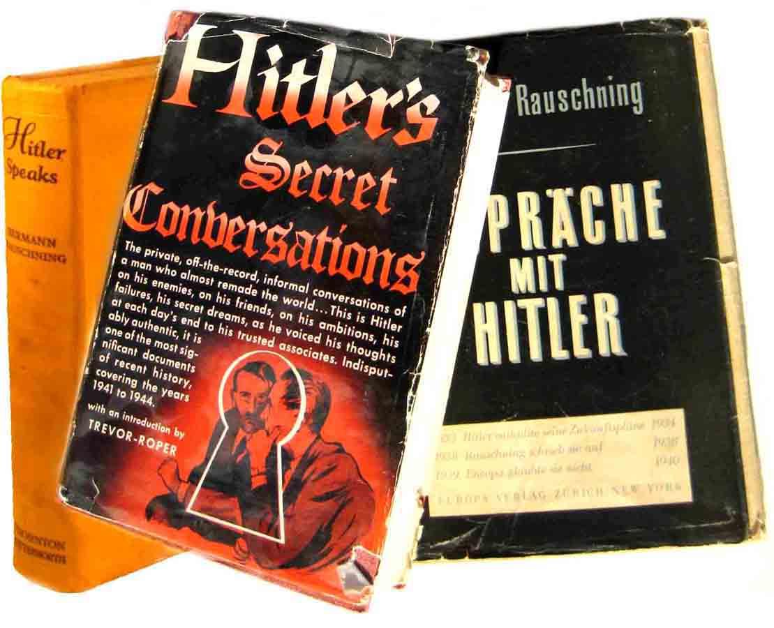 Hermann Rauschning, Hitler Speaks, Hitler Spricht, Trevor-Roper, Hitler's Secret Conversations