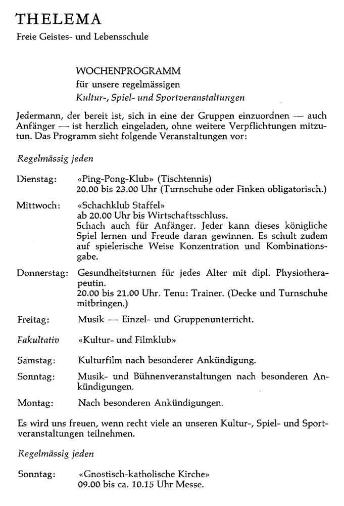 THELEMA Freie Geistes- und Lebensschule WOCHENPROGRAMM Kultur-; Spiel- und Sportveranstaltungen Gnostisch-katholische Kirche
