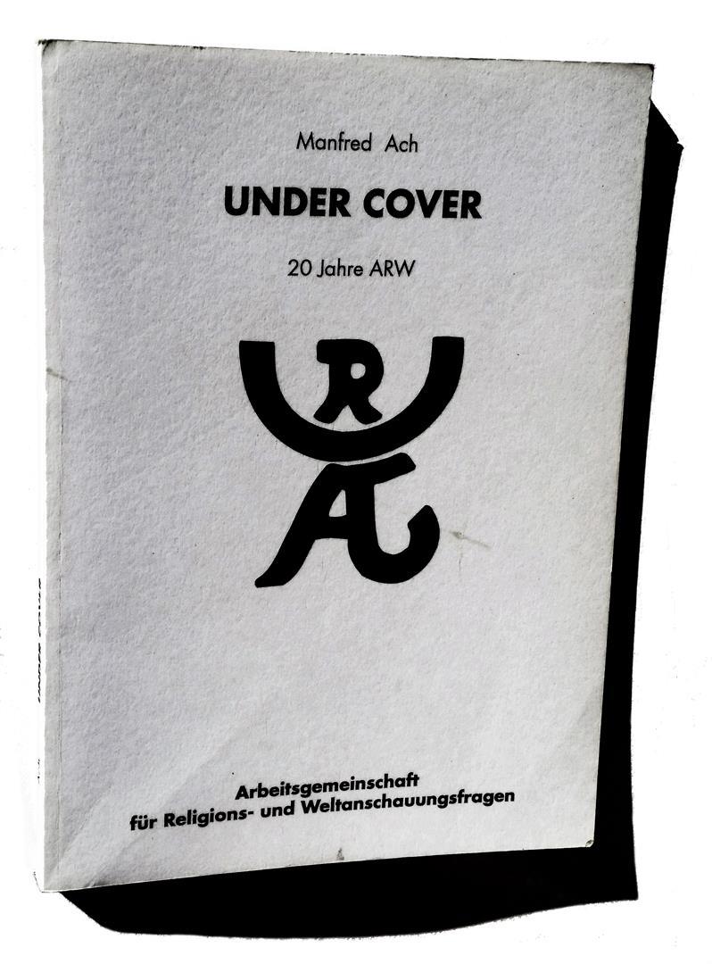 Manfred Ach Under Cover 20 Jahre ARW Arbeitsgemeinschaft für Religions- und Weltanschauungsfragen