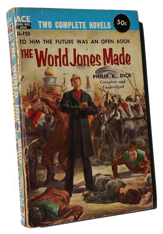 Philip K Dick The World Jones Made ACE Books New York 1956
