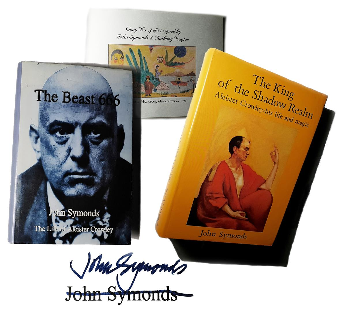 John Symonds, The King of the Shadow Realm. Aleister Crowley: his life and magic, London 1989. The Beast 666. The Life of Aleister Crowley, London 1997, numbered and signed by John Symonds (3 of 11)