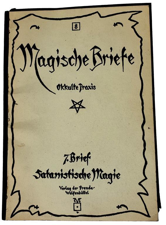 Eugen Grosche, Gregor A. Gregorius, Magische Briefe - Okkulte Praxis - 7. Brief - Satanistische Magie, 1926