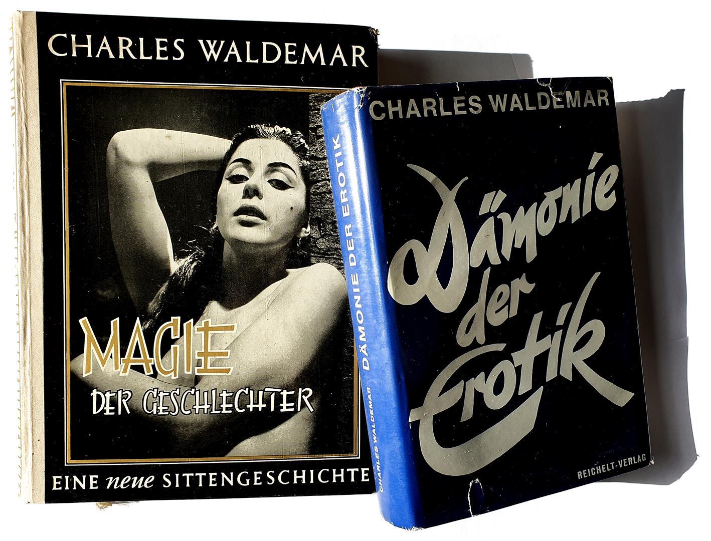 Charles Waldemar Magie der Geschlechter Eine neue Sittengeschichte Munich München 1958 Dämonie der Erotik eine Psychopathologie der Frau Wiesbaden 1967