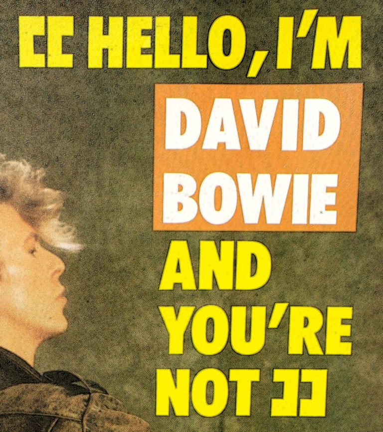 Hello, I'm David Bowie and you're not