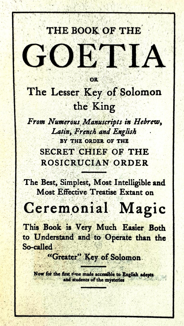 The Book of the Goetia or the Lesser Key of Solomon the King - Secret Chief of the Rosicrucian Order - Ceremonial Magic - 1904